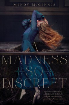 A Madness so Discreet Mindy McGinnis