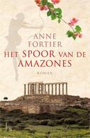 Het Spoor van de Amazones Anne Fortier